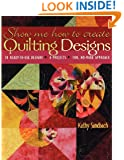 Show Me How to Create Quilting Designs: 70 Ready-To-Use