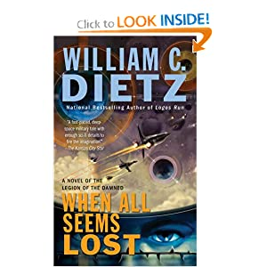 When All Seems Lost: A Novel of the Legion of the Damned by William C. Dietz
