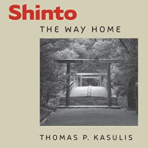 Shinto: The Way Home: Dimensions of Asian Spirituality | [Thomas P. Kasulis]