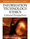 img - for Information Technology Ethics: Cultural Perspectives book / textbook / text book