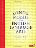 Mental Models for English Language Arts