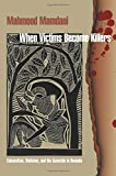 img - for When Victims Become Killers: Colonialism, Nativism, and the Genocide in Rwanda book / textbook / text book