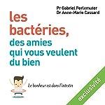 Les bactéries, des amies qui vous veulent du bien : Le bonheur est dans l'intestin | Anne-Marie Cassard