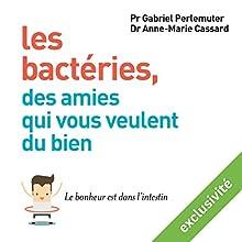 Les bactéries, des amies qui vous veulent du bien : Le bonheur est dans l'intestin | Livre audio Auteur(s) : Anne-Marie Cassard Narrateur(s) : Marie-Eve Dufresne, Laurent Jacquet