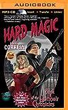 Hard Magic (The Grimnoir Chronicles)