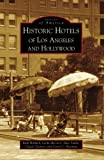 img - for Historic Hotels of Los Angeles and Hollywood (Images of America: California) book / textbook / text book