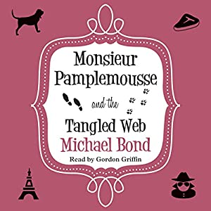 Monsieur Pamplemousse and the Tangled Web Audiobook