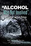 """""""Alcohol Was Not Involved"""": A Shallow End Gals Trilogy"""