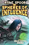 Spheres of Influence (Grand Central Arena)