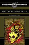 Party Wolves in My Skull