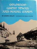 Colorado Ghost Towns and Mining Camps (0806119101) by Sandra Dallas