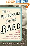 The Millionaire and the Bard: Henry F...