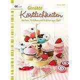 """Gen�hte K�stlichkeiten: Kuchen, T�rtchen und Pralinen aus Stoffvon """"Christa Rolf"""""""