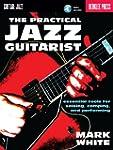 The Practical Jazz Guitarist: Essenti...