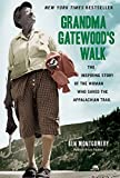 img - for Grandma Gatewood's Walk: The Inspiring Story of the Woman Who Saved the Appalachian Trail book / textbook / text book