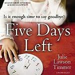Five Days Left | Julie Lawson Timmer