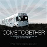 img - for Come Together: The Official John Lennon Educational Tour Bus Guide to Music and Video book / textbook / text book