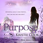 Purpose: Soul Savers, Book 2 (       UNABRIDGED) by Kristie Cook Narrated by Erin Mallon