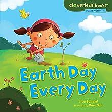 Earth Day Every Day | Livre audio Auteur(s) : Lisa Bullard Narrateur(s) :  Intuitive