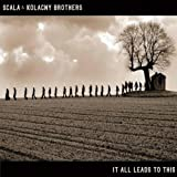 Scala & Kolacny Brothers It All Leads to This