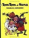 Tom-Tom et Nana, tome 26 : Tremblez, carcasses ! par Cohen
