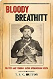 img - for Bloody Breathitt: Politics and Violence in the Appalachian South (New Directions in Southern History) book / textbook / text book