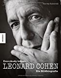 Leonard Cohen: Everybody knows - Die Bildbiografie