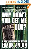 Why Didn't You Get Me Out?: A POW's Nightmare in Vietnam
