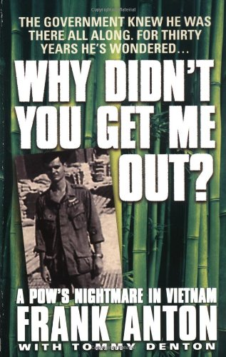 Image of Why Didn't You Get Me Out?: A POW's Nightmare in Vietnam