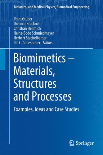 Biomimetics -- Materials, Structures and Processes: Examples, Ideas and Case Studies (Biological and Medical Physics, Biomedical Engineering)