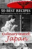 Culinary travel: Japan. Food traditions, best 50 recipes, how to replace Japanese products. Full instructions step by step with photo.: Japanese food is not only sushi. I'm sure you can do it.