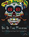 img - for Dia De Los Muertos: Day of the Dead and Sugar Skull Coloring Book book / textbook / text book