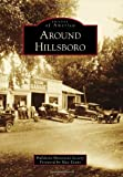 Around Hillsboro (Images of America) (0738579521) by Hillsboro Historical Society with Foreword by Max Evans