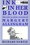 Ink in Her Blood: The Life and Crime Fiction of Margery Allingham (Challenging the Literary Canon) (0835720284) by Martin, Richard