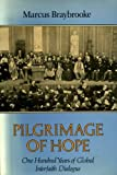 img - for PILGRIMAGE OF HOPE one hundred years of Global interfaith dialogue book / textbook / text book