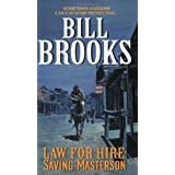 Law For Hire: Saving Mastersonby Bill Brooks