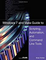 Windows 7 and Vista Guide to Scripting, Automation, and Command Line Tools ebook download