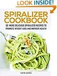 Spiralizer cookbook: 30 more deliciou...