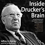 Inside Drucker's Brain | Jeffrey A. Krames