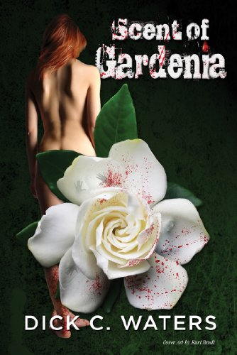 SCENT OF GARDENIA (Scott Tucker Series)