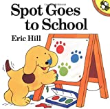 Spot Goes to School (0140552820) by Hill, Eric