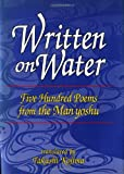 Written on Water: Five Hundred Poems from the Man'yoshu (0804820406) by Kojima, Takashi