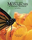 img - for Learning From Monarchs: A Teachers' Handbook by Ba Rea (2010-07-26) book / textbook / text book