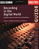img - for Recording in the Digital World: Complete Guide to Studio Gear and Software (Berklee Guide) book / textbook / text book