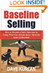Baseline Selling: How to Become a Sal...