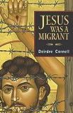 Jesus was a Migrant