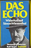 Das Echo: Widerhall auf Simon Wiesenthal (Zeitpolitische Schriftenreihe) (German Edition) (3512005675) by Wiesenthal, Simon.