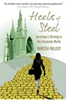 Heels of Steel: Surviving & Thriving In The Corporate World