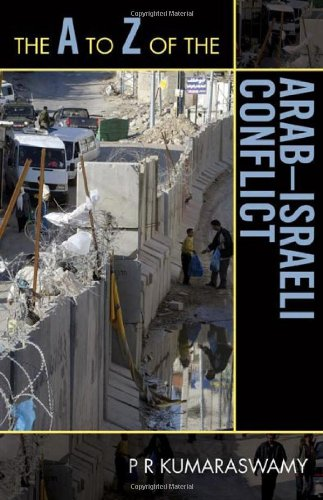 The A to Z of the Arab-Israeli Conflict (The A to Z Guide Series)