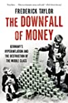 Downfall Of Money, The